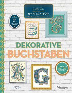Dekorative Buchstaben – Gestalte Deine Wandgalerie von Dee,  Lizzy