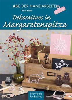 Dekoratives in Margaretenspitze von Becker,  Heike