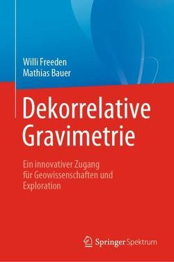 Dekorrelative Gravimetrie von Bauer,  Mathias, Freeden,  Willi