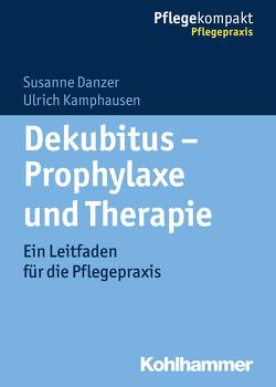 Dekubitus – Prophylaxe und Therapie von Danzer,  Susanne, Kamphausen,  Ulrich