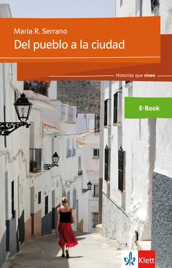 Del pueblo a la ciudad von Serrano,  María Rosa