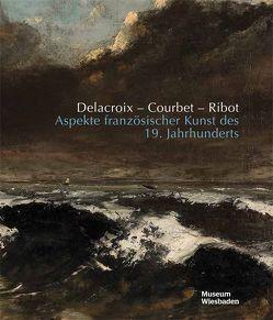 Delacroix – Courbet – Ribot von Förster,  Peter, Krämer,  Rebecca