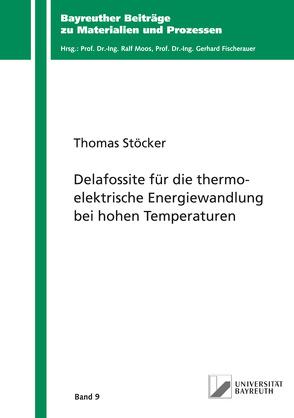 Delafossite für die thermoelektrische Energiewandlung bei hohen Temperaturen von Stöcker,  Thomas