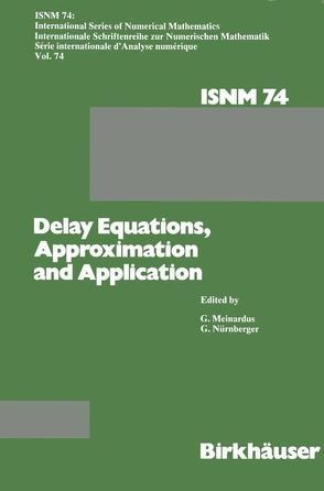 Delay Equations, Approximation and Application von Meinardus,  Günther, Nürnberger,  Günther