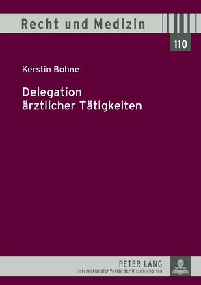 Delegation ärztlicher Tätigkeiten von Bohne,  Kerstin