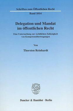 Delegation und Mandat im öffentlichen Recht. von Reinhardt,  Thorsten