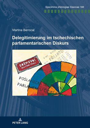 Delegitimierung im tschechischen parlamentarischen Diskurs von Berrocal,  Martina
