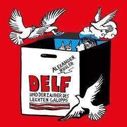 Delf und der Zauber des leichten Galopps von Roesler,  Alexander