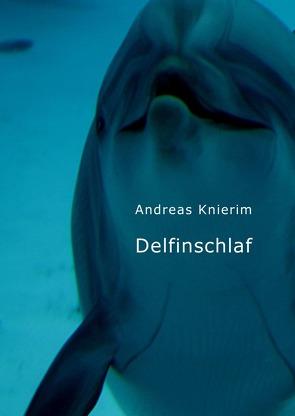 Delfinschlaf von Knierim,  Andreas