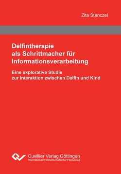 Delfintherapie als Schrittmacher für Informationsverarbeitung von Stenczel,  Zita