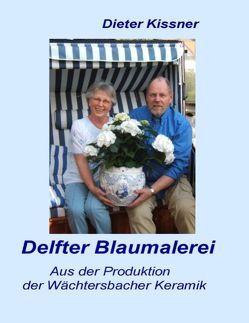 Delfter Blaumalerei von Kissner,  Dieter