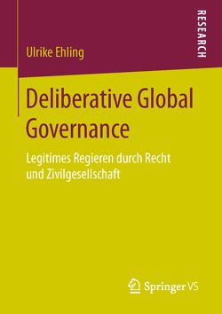 Deliberative Global Governance von Ehling,  Ulrike