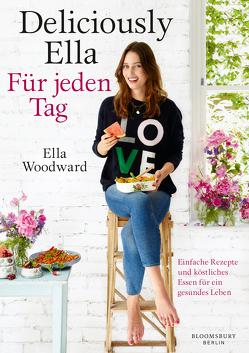Deliciously Ella – Für jeden Tag von Mills (Woodward),  Ella, Reinhart,  Franka, Stoll,  Cornelia