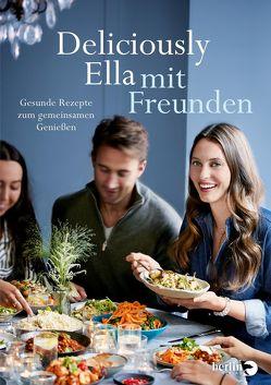 Deliciously Ella mit Freunden von Mills (Woodward),  Ella, Reinhart,  Franka, Stoll,  Cornelia