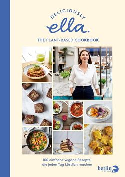 Deliciously Ella. The Plant-Based Cookbook von Mills (Woodward),  Ella, Stoll,  Cornelia