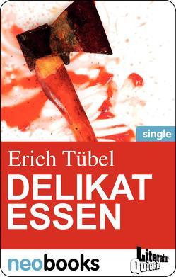 Delikat Essen von Tübel,  Erich
