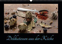 Delikatessen aus der Küche (Wandkalender 2019 DIN A3 quer) von Stewart Lustig,  Daniel