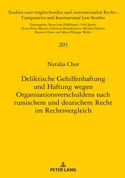 Deliktische Gehilfenhaftung und Haftung wegen Organisationsverschuldens nach russischem und deutschem Recht im Rechtsvergleich von Chor,  Natalia