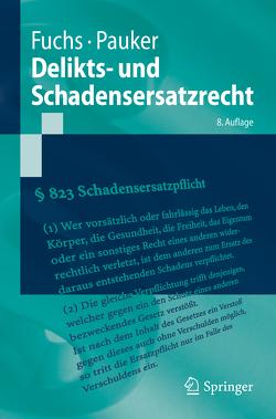 Delikts- und Schadensersatzrecht von Fuchs,  Maximilian, Pauker,  Werner