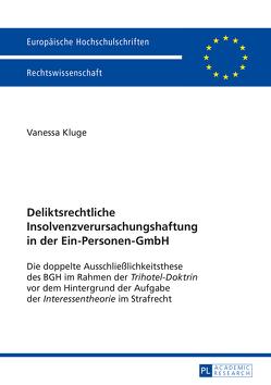 Deliktsrechtliche Insolvenzverursachungshaftung in der Ein-Personen-GmbH von Kluge,  Vanessa