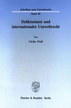 Deliktsstatut und internationales Umweltrecht. von Wolf,  Ulrike