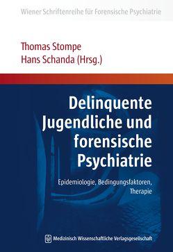 Delinquente Jugendliche und forensische Psychiatrie von Schanda,  Hans, Stompe,  Thomas