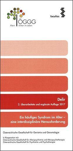 Delir von Böhmdorfer,  Birgit, Frühwald,  Thomas, Iglseder,  Bernhard, Jagsch,  Christian, Lorenzl,  Stefan, Weissenberger-Leduc,  Monique