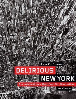 Delirious New York von Koolhaas,  Rem