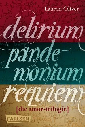 Delirium – Pandemonium – Requiem: Die Amor-Trilogie als E-Box! von Diestelmeier,  Katharina, Oliver,  Lauren