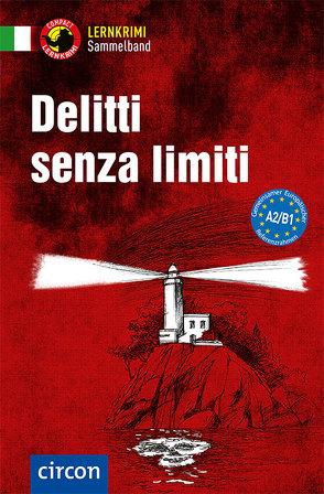 Delitti senza limit A2-B1 von De Feo,  Enrico, Oddo,  Fulvia, Puccetti,  Alessandra Felici, Rossi,  Roberta
