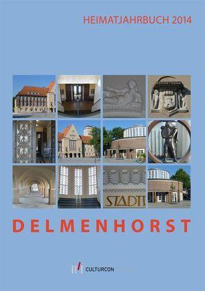 Delmenhorst. Heimatjahrbuch 2014 von Heimatverein Delmenhorst