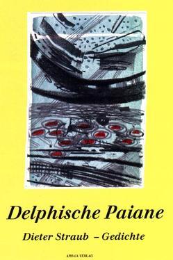 Delphische Paiane von Bibi,  Georgia, Galani,  Mary, Gotthardt,  Peter, Knapp,  Martin, Schulz Leonhardt,  Peter, Straub,  Dieter