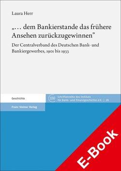 """""""… dem Bankierstande das frühere Ansehen zurückzugewinnen"""" von Herr,  Laura"""