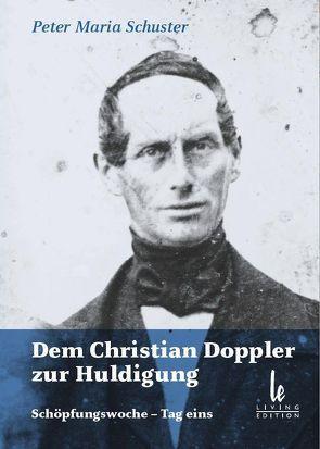 Dem Christian Doppler zur Huldigung von Krumpel,  Helmut, Schuster,  Arthur, Schuster,  Peter M