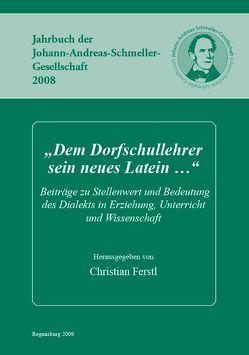 """""""Dem Dorfschullehrer sein neues Latein …"""" von Ferstl,  Christian"""