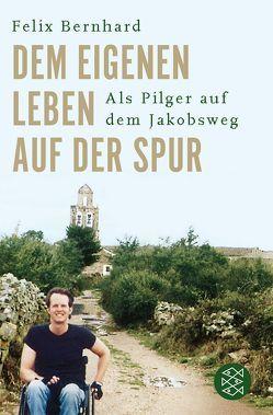 Dem eigenen Leben auf der Spur von Bernhard,  Felix