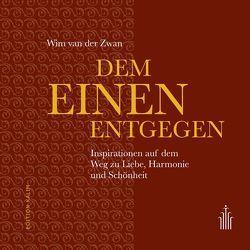 Dem Einen entgegen von Blachnitzky,  Thomas, van der Zwan,  Wim, Vogelsang,  Dorothee