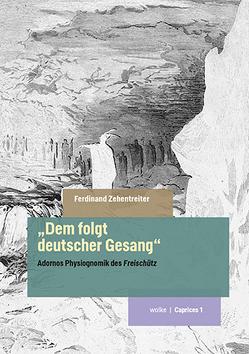 """""""Dem folgt deutscher Gesang"""" von Zehentreiter,  Ferdinand"""
