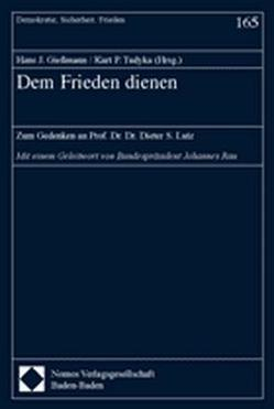 Dem Frieden dienen von Giessmann,  Hans J, Tudyka,  Kurt P.