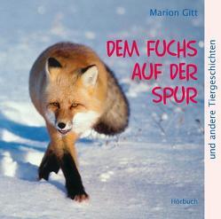 Dem Fuchs auf der Spur von Gitt,  Marion, Grab,  Waldemar, Lachmann,  Siegfried, Raulf,  Manuela