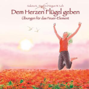 Dem Herzen Flügel geben von Loh,  Nirgun W., Oberdieck,  Bernhard, Sievers,  Sakina K.