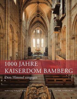Dem Himmel entgegen – 1000 Jahre Kaiserdom Bamberg von Jung,  Norbert, Reddig,  Wolfgang F.