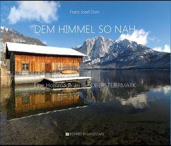 DEM HIMMEL SO NAH von Dorn,  Franz Josef