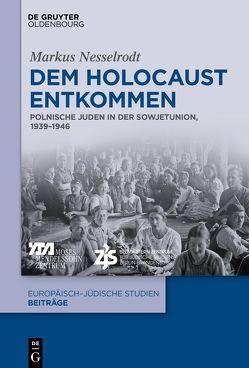 Dem Holocaust entkommen von Nesselrodt,  Markus