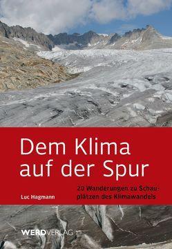 Dem Klima auf der Spur von Hagmann,  Luc