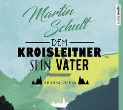 Dem Kroisleitner sein Vater von Schult,  Martin, Stockerl,  Hans Jürgen