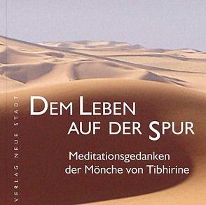 Dem Leben auf der Spur von Arzmüller,  Helmut, Brummer,  Franz-Xaver, Liesenfeld,  Stefan