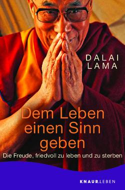 Dem Leben einen Sinn geben von Dalai Lama, Kobbe,  Peter