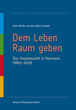 Dem Leben Raum geben von Schmuhl,  Hans-Walter, Winkler,  Ulrike