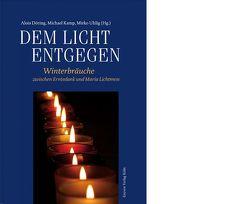 Dem Licht entgegen von Döring,  Alois, Kamp,  Michael